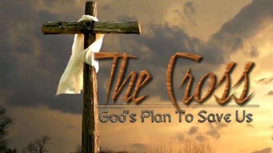 C001 The Cross - God's Plan To Save Us