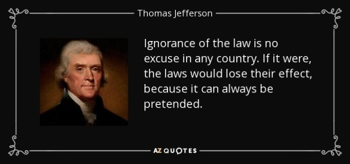 quote-ignorance-of-the-law-is-no-excuse-in-any-country-if-it-were-the-laws-would-lose-their-thomas-jefferson-89-29-81.jpg